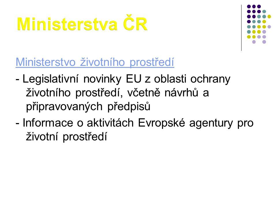 Ministerstvo životního prostředí - Legislativní novinky EU z oblasti ochrany životního prostředí, včetně návrhů a připravovaných předpisů - Informace o aktivitách Evropské agentury pro životní prostředí