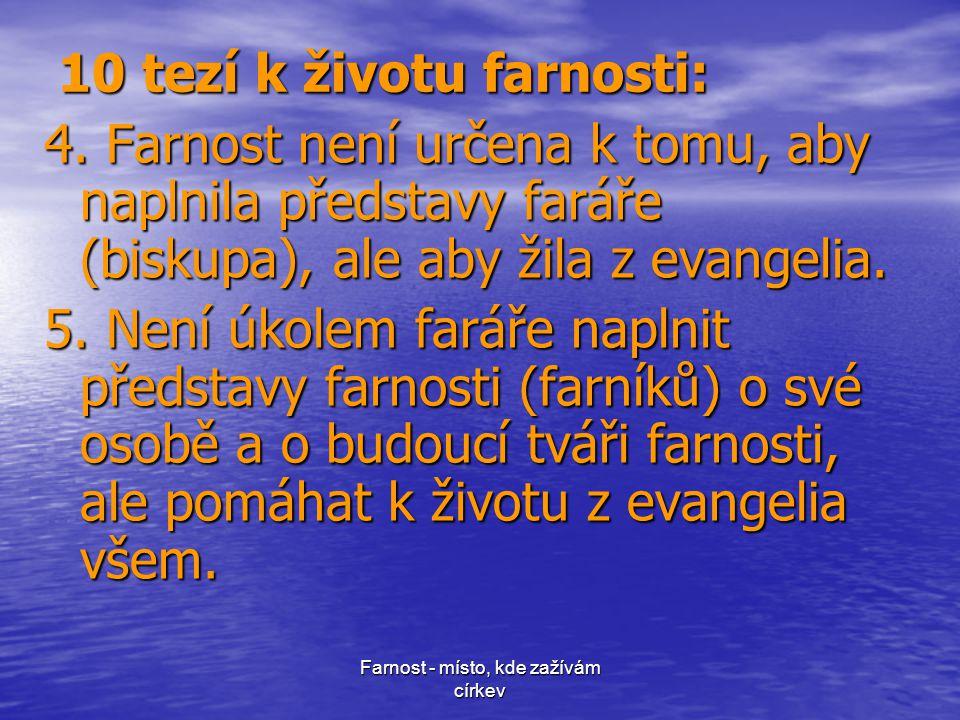 Farnost - místo, kde zažívám církev 10 tezí k životu farnosti: 4.