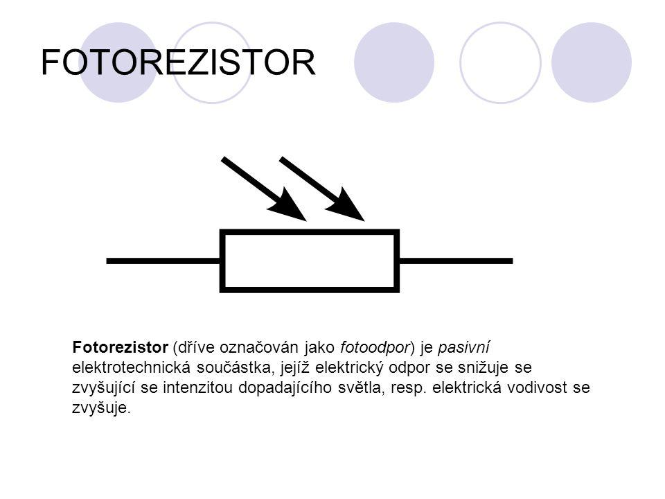 FOTOREZISTOR Fotorezistor (dříve označován jako fotoodpor) je pasivní elektrotechnická součástka, jejíž elektrický odpor se snižuje se zvyšující se in
