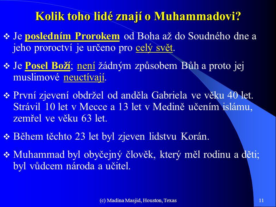 """(c) Madina Masjid, Houston, Texas10 Muslimové dodržují mnoho pokynů z Tóry a Bible. Společné znaky (pokrač. – 5) 17. Odmítnutí homosexuality: """"Hospodi"""
