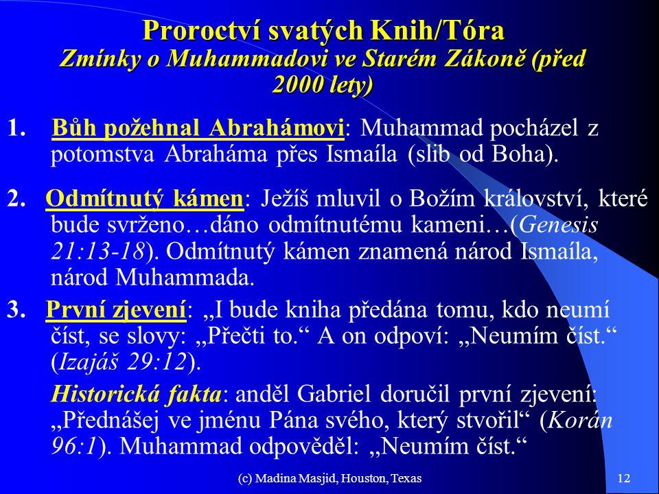 (c) Madina Masjid, Houston, Texas11 Kolik toho lidé znají o Muhammadovi?  Je posledním Prorokem od Boha až do Soudného dne a jeho proroctví je určeno
