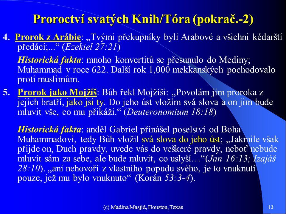 (c) Madina Masjid, Houston, Texas12 Proroctví svatých Knih/Tóra Zmínky o Muhammadovi ve Starém Zákoně (před 2000 lety) 1. Bůh požehnal Abrahámovi: Muh