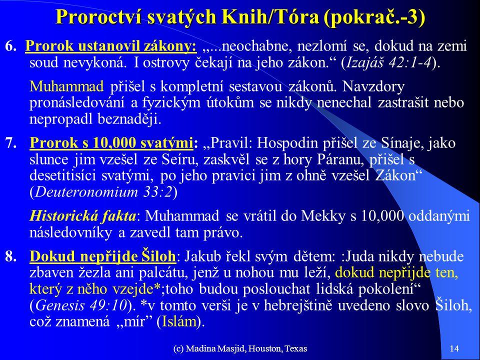 """(c) Madina Masjid, Houston, Texas13 Proroctví svatých Knih/Tóra (pokrač.-2) 4. Prorok z Arábie: """"Tvými překupníky byli Arabové a všichni kédarští před"""