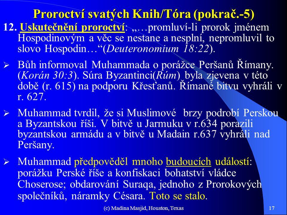 """(c) Madina Masjid, Houston, Texas16 Proroctví svatých Knih/Tóra (pokrač.-4) 9.Poutníci údolí Bakka*: """"když Dolinou balzámovníků se ubírají, učiní ji p"""
