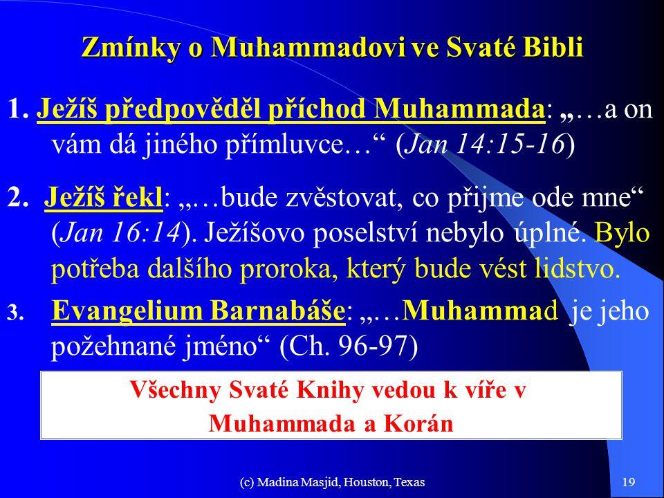 """(c) Madina Masjid, Houston, Texas18 Zmínky o Muhammadovi v hinduistických spisech 1. Verš 5 z Bhavishya Puran: """"…jeho jméno bude Mahamad… Mahadev Arab"""
