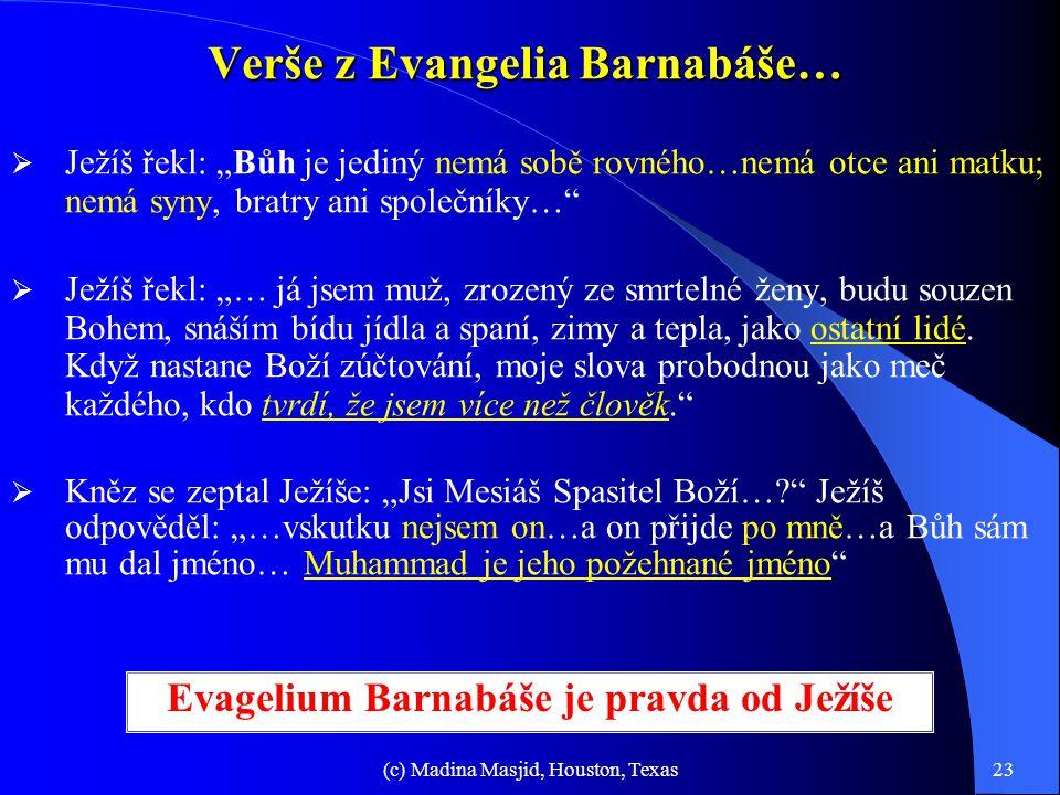 """(c) Madina Masjid, Houston, Texas22 Evangelium Barnabáše 1. Barnabáš byl velmi blízkým společníkem Ježíše. Bible se o něm zmiňuje jako o """"apoštolovi"""""""