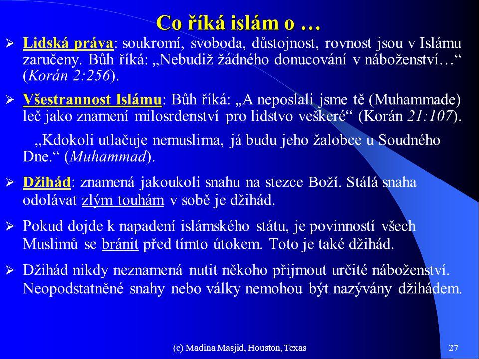 (c) Madina Masjid, Houston, Texas26 Pět pilířů islámu (pokrač. - 2) 3. Půst: půst v měsíci Ramadánu je povinný; je to zdržování se jídla, pití, tělesn