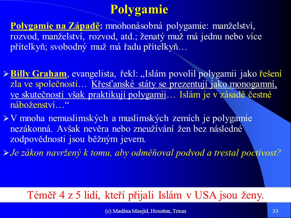 """(c) Madina Masjid, Houston, Texas32 Postavení žen v islámu (pokrač. - 4)  Závoj: """"Proroku, řekni manželkám svým, dcerám svým i věřícím ženám, aby při"""