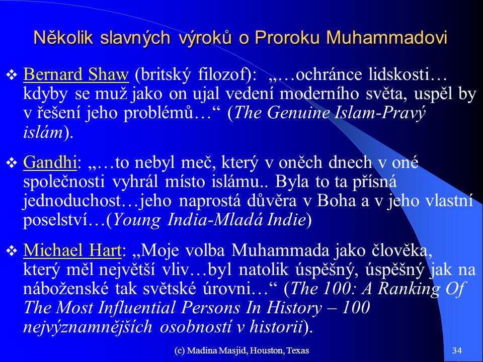 (c) Madina Masjid, Houston, Texas33 Polygamie Polygamie na Západě: mnohonásobná polygamie: manželství, rozvod, manželství, rozvod, atd.; ženatý muž má