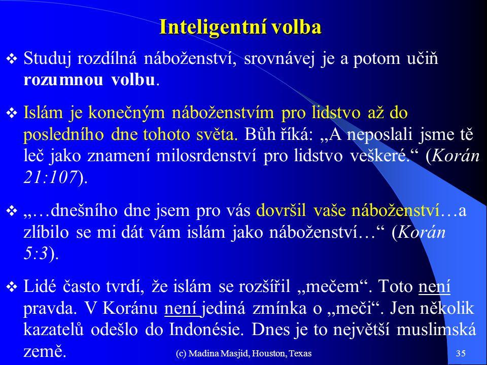 """(c) Madina Masjid, Houston, Texas34 Několik slavných výroků o Proroku Muhammadovi  Bernard Shaw (britský filozof): """"…ochránce lidskosti… kdyby se muž"""