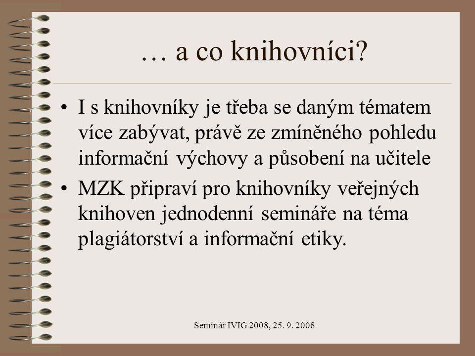 Seminář IVIG 2008, 25. 9. 2008 … a co knihovníci.