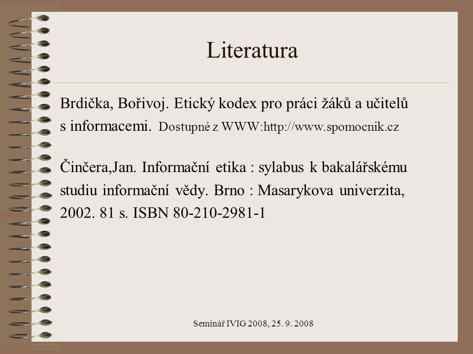 Seminář IVIG 2008, 25. 9. 2008 Literatura Brdička, Bořivoj.