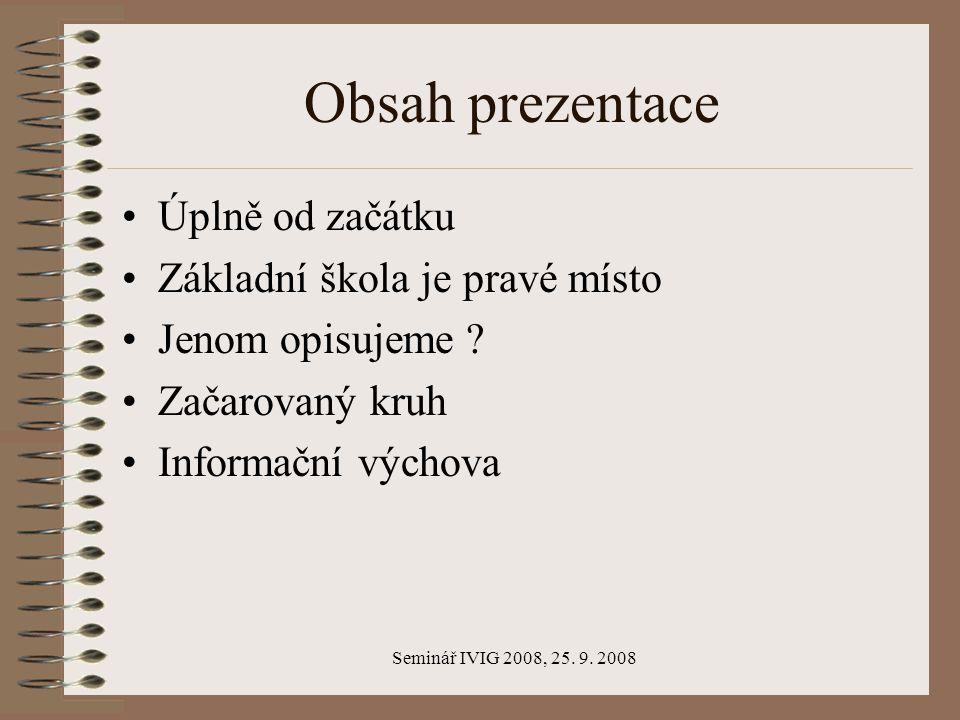 Seminář IVIG 2008, 25. 9.