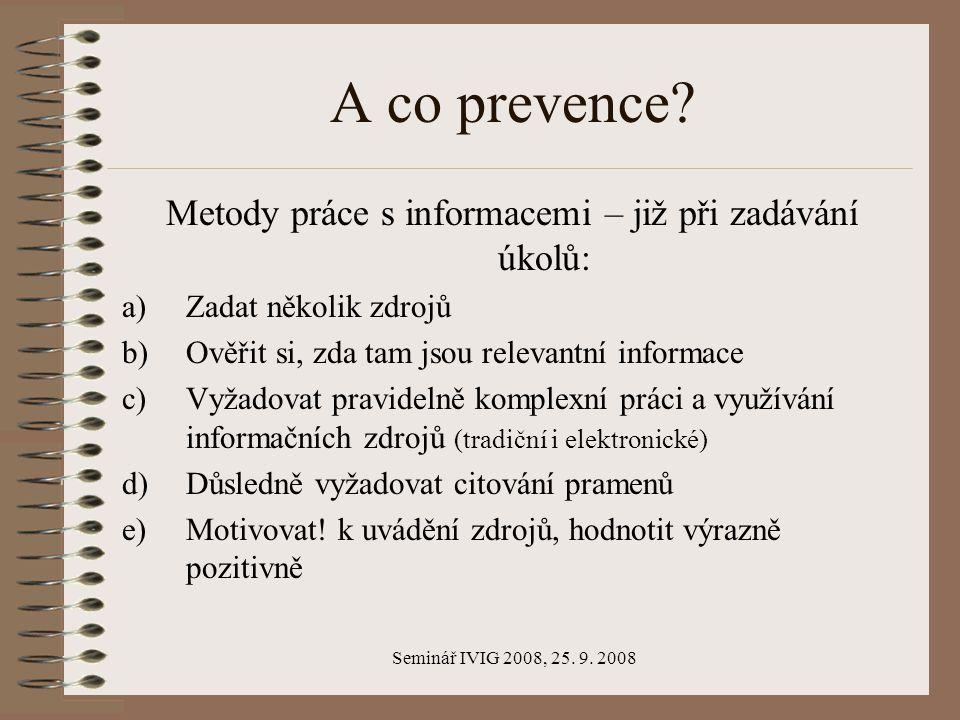 Seminář IVIG 2008, 25. 9. 2008 A co prevence.