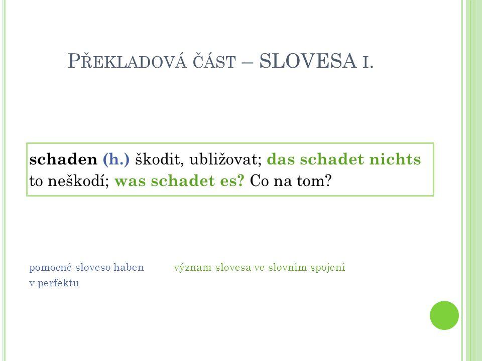 P ŘEKLADOVÁ ČÁST – SLOVESA I.