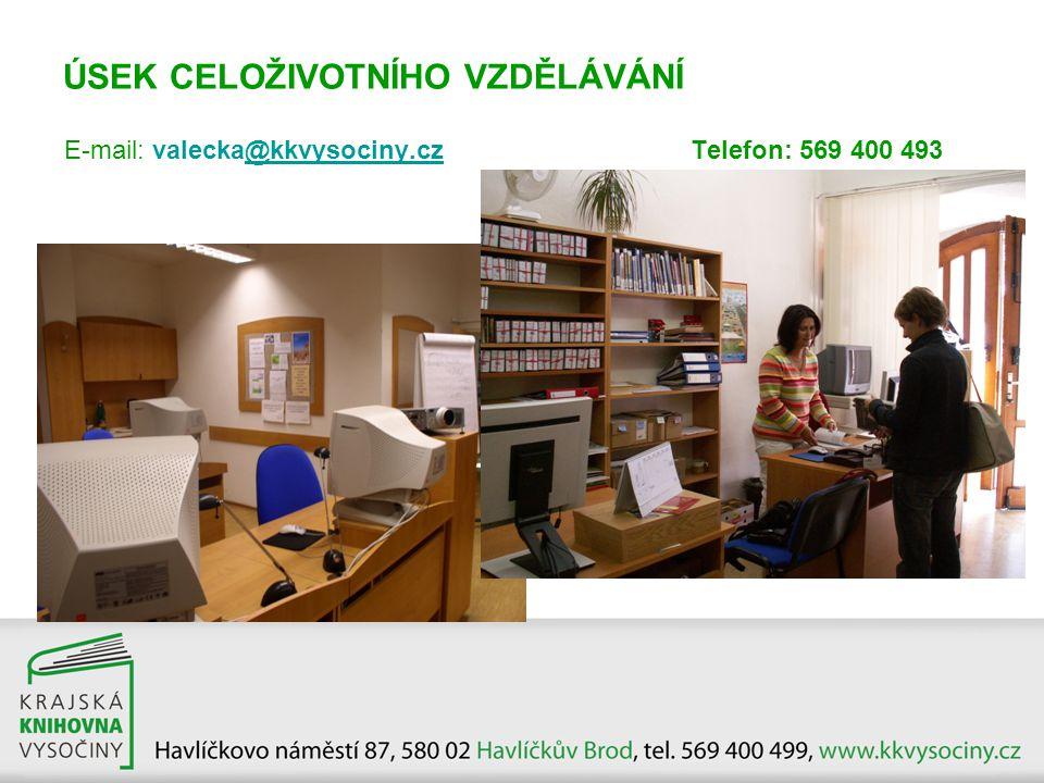 ÚSEK CELOŽIVOTNÍHO VZDĚLÁVÁNÍ E-mail: valecka@kkvysociny.cz Telefon: 569 400 493@kkvysociny.cz