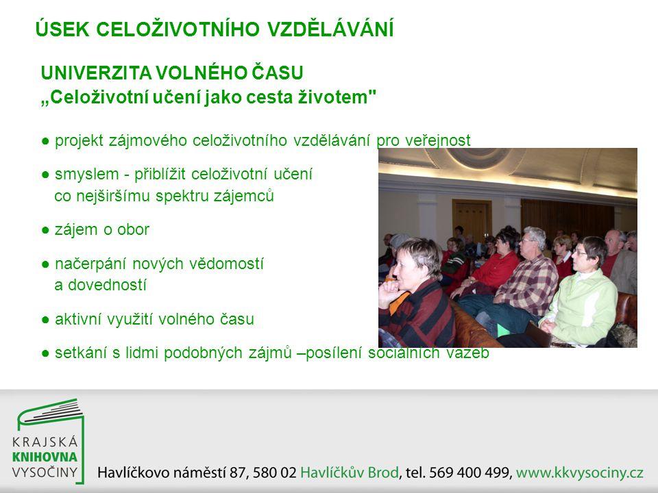 •Tištěné informační brožury UVČ •Tištěné plakáty a letáky •Tiskové zprávy, rozhlas •Webové stránky KKV HB •http://www.kkvysociny.cz/http://www.kkvysociny.cz/ Propagace