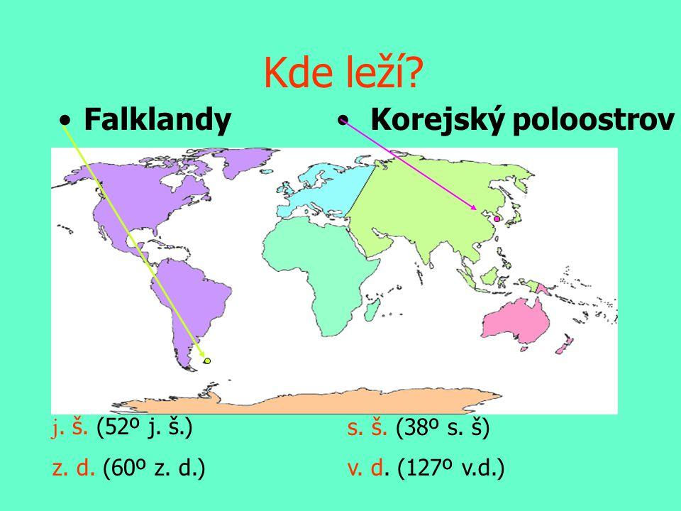 •Falklandy• Korejský poloostrov s. š. (38º s. š) v. d. (127º v.d.) j. š. (52º j. š.) z. d. (60º z. d.) Kde leží?