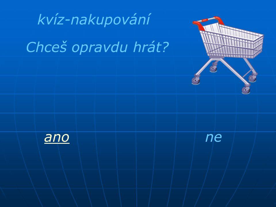 kvíz-nakupování Chceš opravdu hrát? anone
