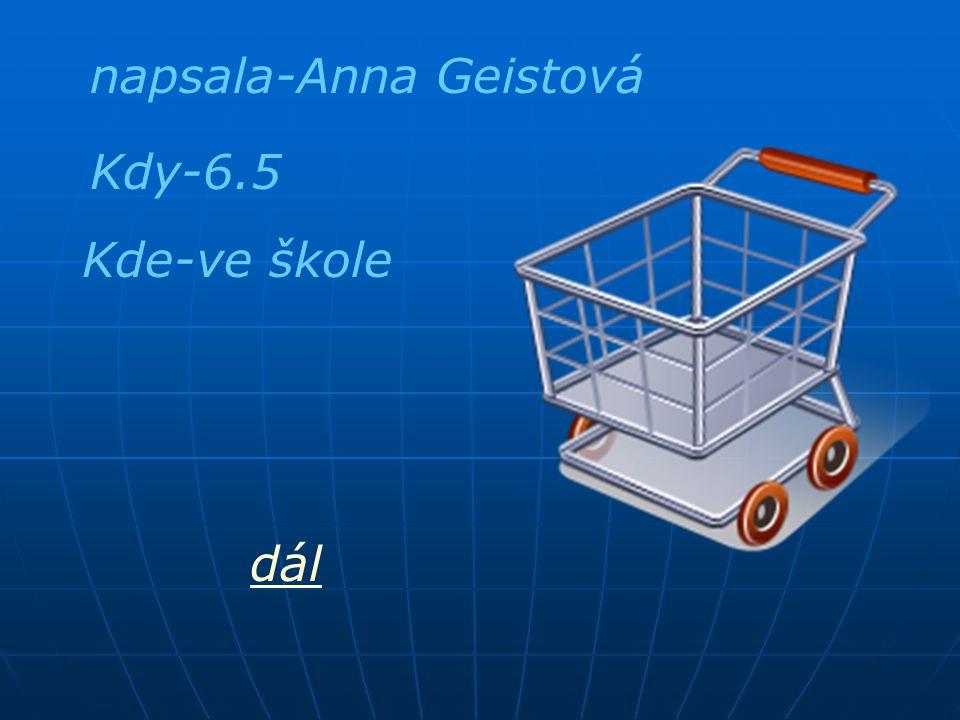 napsala-Anna Geistová Kdy-6.5 Kde-ve škole dál