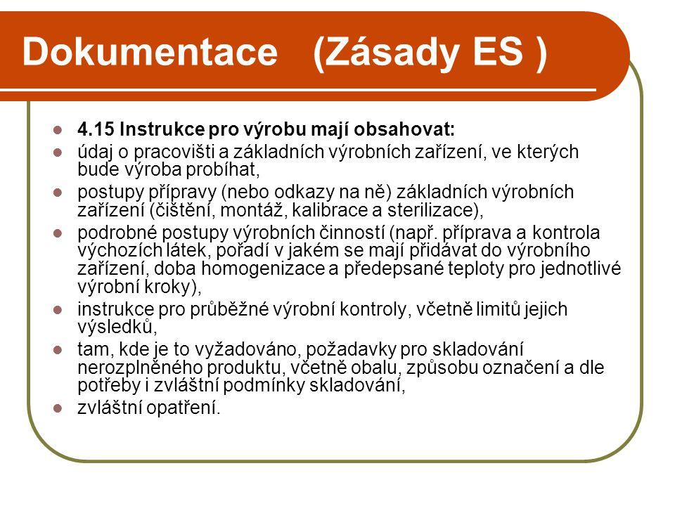 Dokumentace (Zásady ES )  4.15Instrukce pro výrobu mají obsahovat:  údaj o pracovišti a základních výrobních zařízení, ve kterých bude výroba probíh