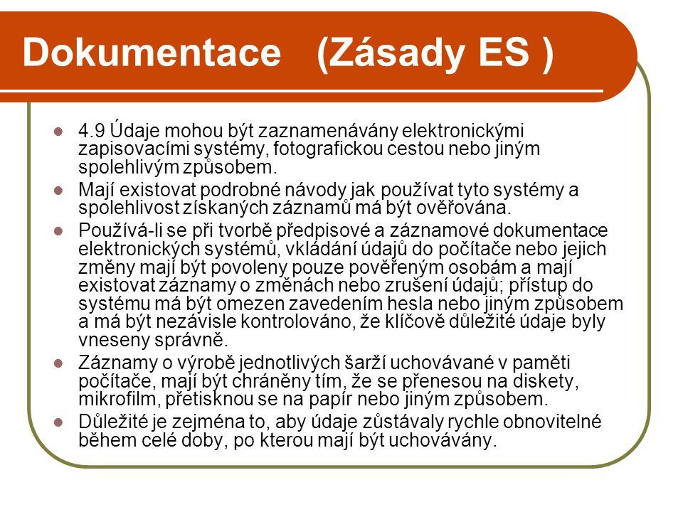 Dokumentace (Zásady ES )  4.9 Údaje mohou být zaznamenávány elektronickými zapisovacími systémy, fotografickou cestou nebo jiným spolehlivým způsobem