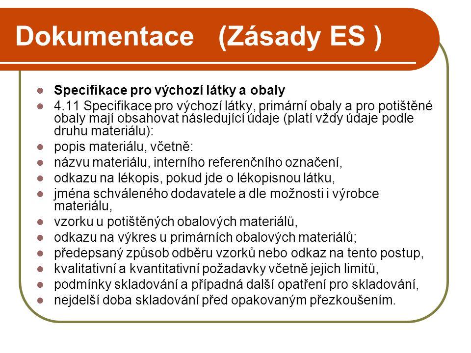 Dokumentace (Zásady ES )  Specifikace pro výchozí látky a obaly  4.11Specifikace pro výchozí látky, primární obaly a pro potištěné obaly mají obsaho