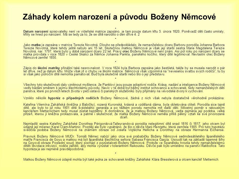 Záhady kolem narození a původu Boženy Němcové • Datum narození spisovatelky není ve vídeňské matrice zapsáno, je tam pouze datum křtu 5. února 1820. P