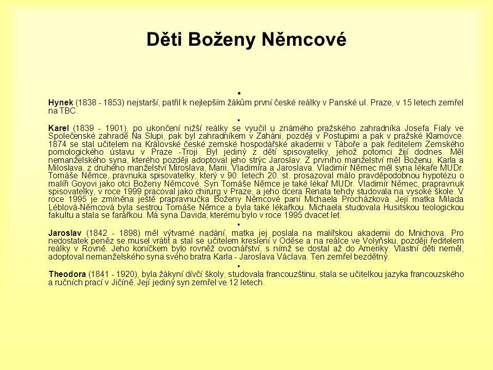 Děti Boženy Němcové • Hynek (1838 - 1853) nejstarší, patřil k nejlepším žákům první české reálky v Panské ul. Praze, v 15 letech zemřel na TBC. • Kare