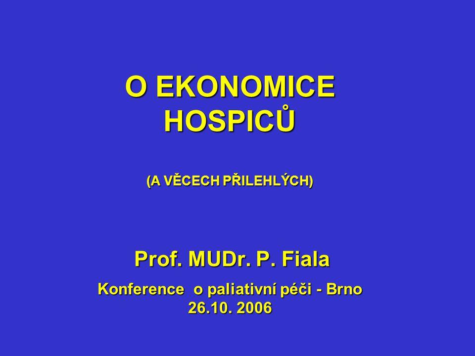 O EKONOMICE HOSPICŮ (A VĚCECH PŘILEHLÝCH) Prof. MUDr.
