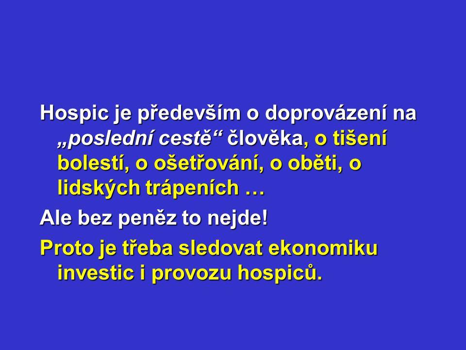 Provozní náklady hospiců (5/5) Kolik ročně stojí české zdravotnictví provoz hospiců.