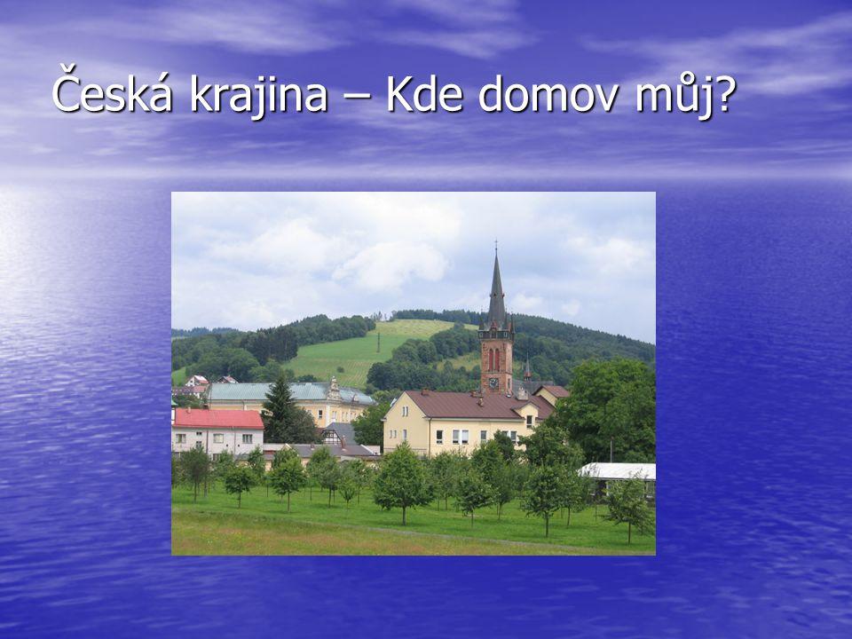 Česká krajina – Kde domov můj?