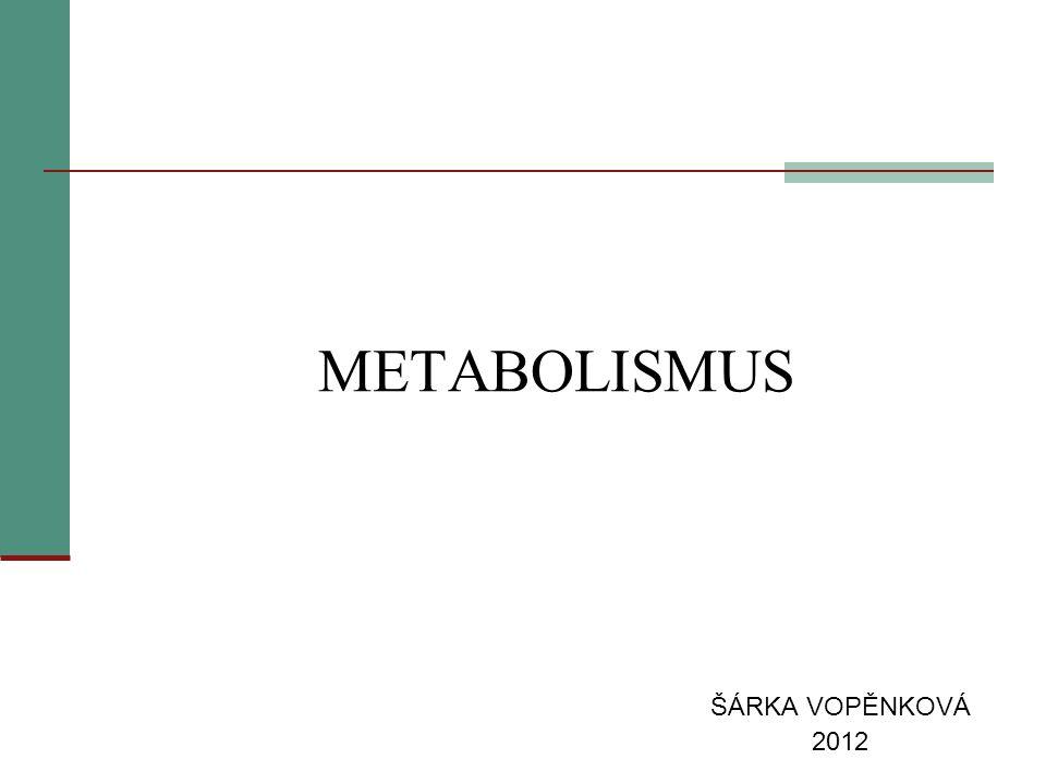 METABOLISMUS ŠÁRKA VOPĚNKOVÁ 2012