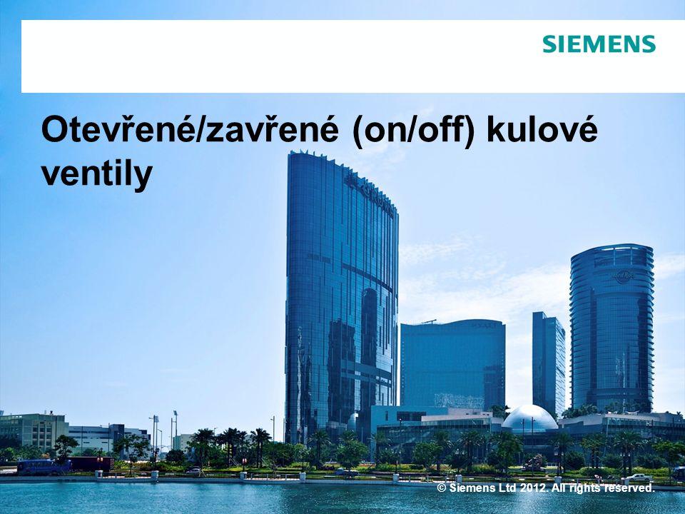 IC BT CPS Otevřené/zavřené (on/off) kulové ventily © Siemens Ltd 2012. All rights reserved.