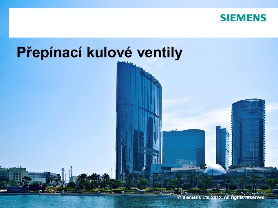 IC BT CPS Přepínací kulové ventily © Siemens Ltd 2012. All rights reserved.