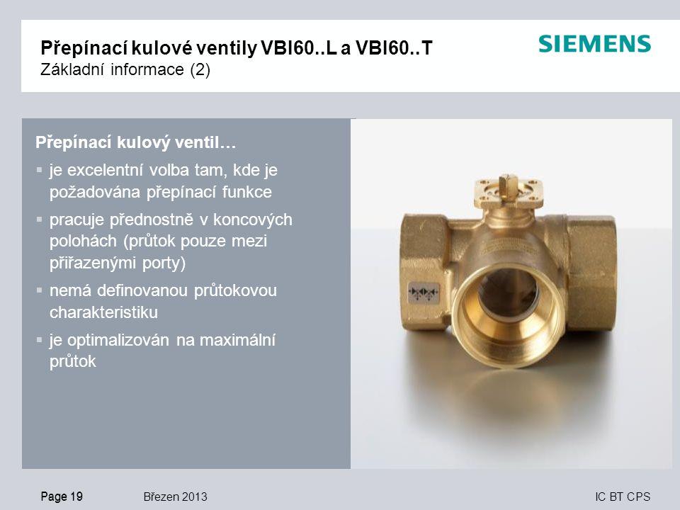 IC BT CPS Přepínací kulový ventil…  je excelentní volba tam, kde je požadována přepínací funkce  pracuje přednostně v koncových polohách (průtok pou