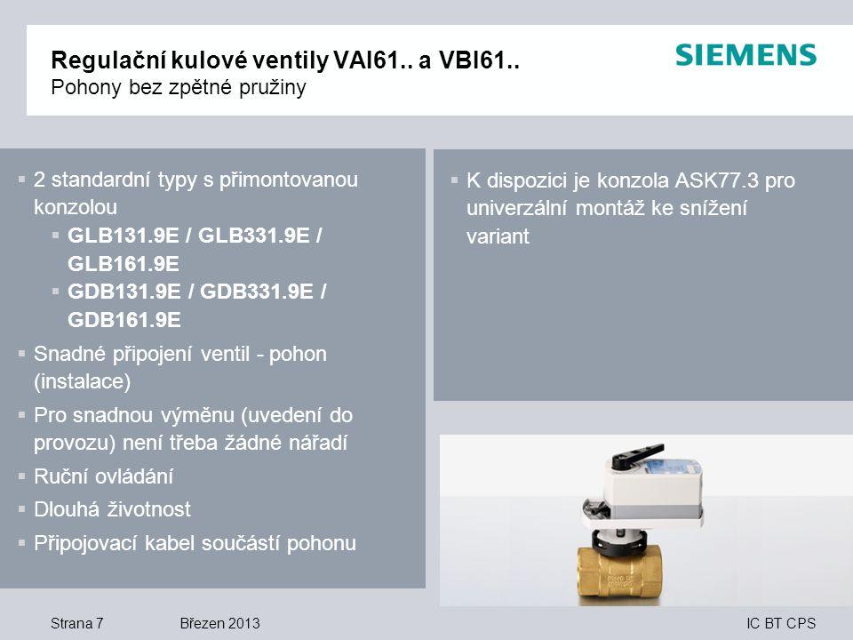 IC BT CPS Březen 2013 Regulační kulové ventily VAI61.. a VBI61.. Pohony bez zpětné pružiny Strana 7  K dispozici je konzola ASK77.3 pro univerzální m