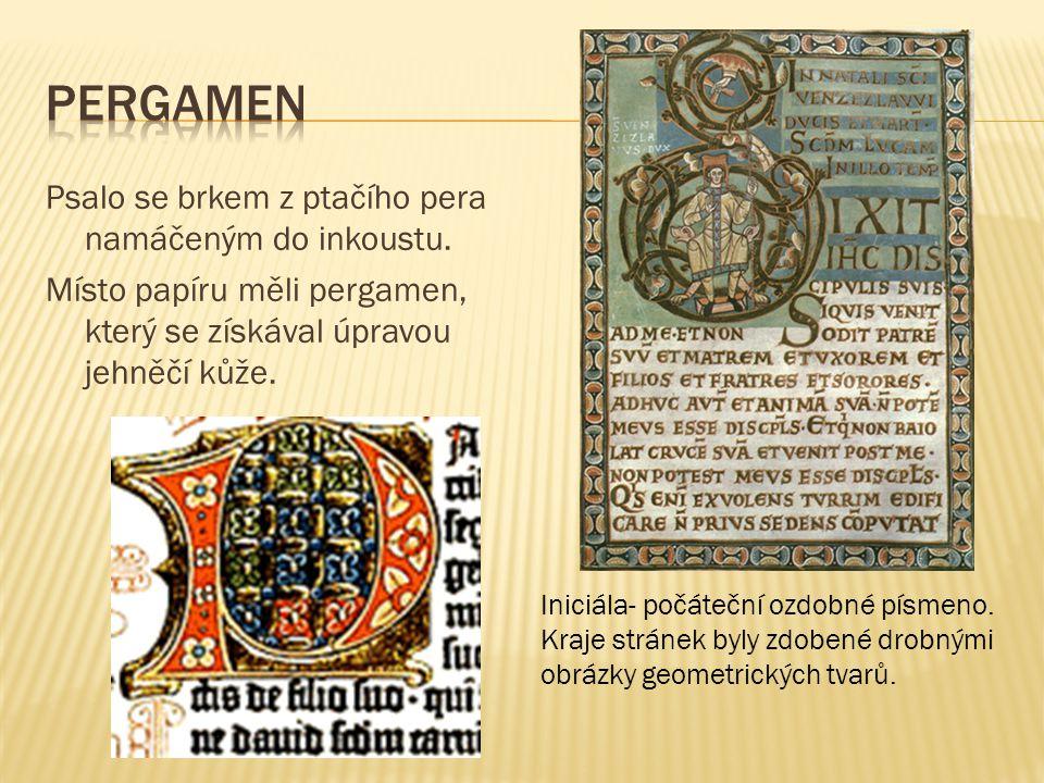 Ručně se knihy opisovaly do poloviny 15.století, kdy byl objeven knihtisk.