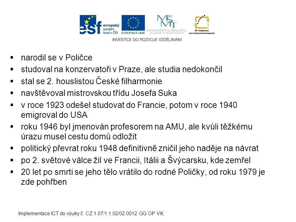  věnoval se téměř výhradně kompozici  jeho hudba má pevné kořeny v českých tradicích  spolu s Janáčkem patří mezi nejproslulejší české skladatele 20.