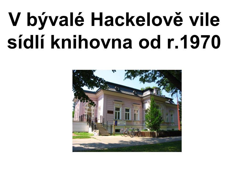 V bývalé Hackelově vile sídlí knihovna od r.1970