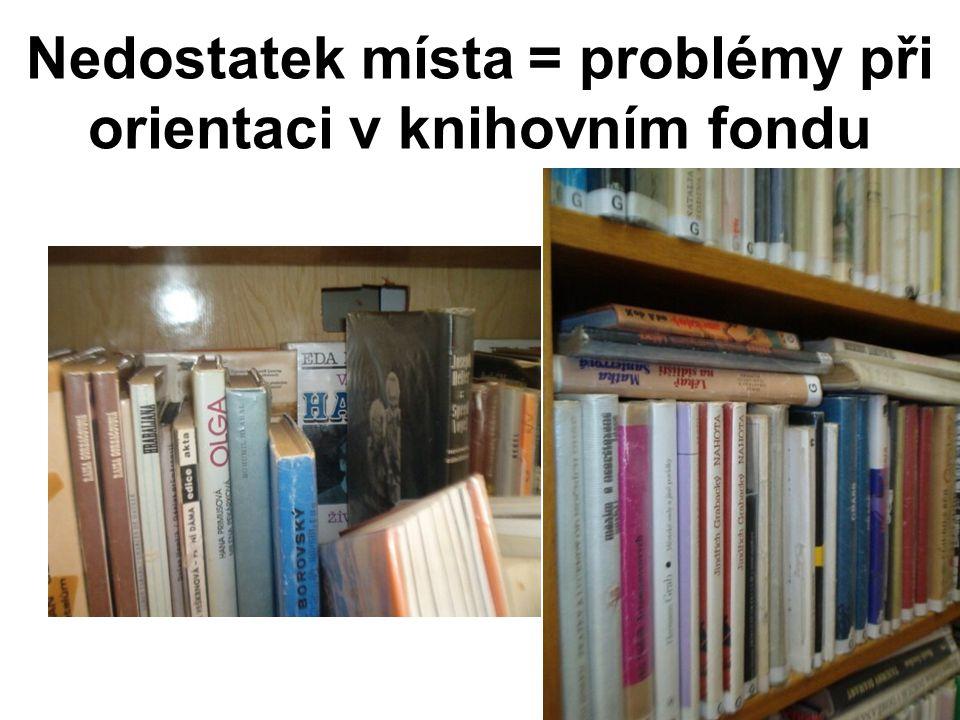Nedostatek místa = problémy při orientaci v knihovním fondu