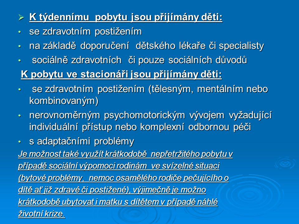  K týdennímu pobytu jsou přijímány děti: • se zdravotním postižením • na základě doporučení dětského lékaře či specialisty • sociálně zdravotních či