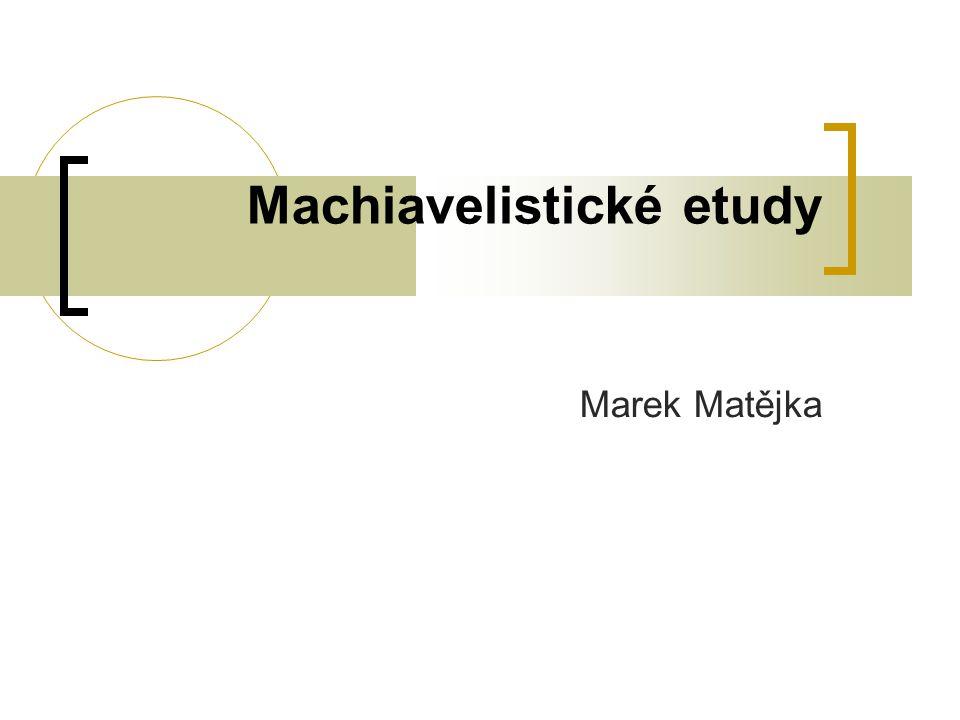 Machiavelistické etudy Marek Matějka
