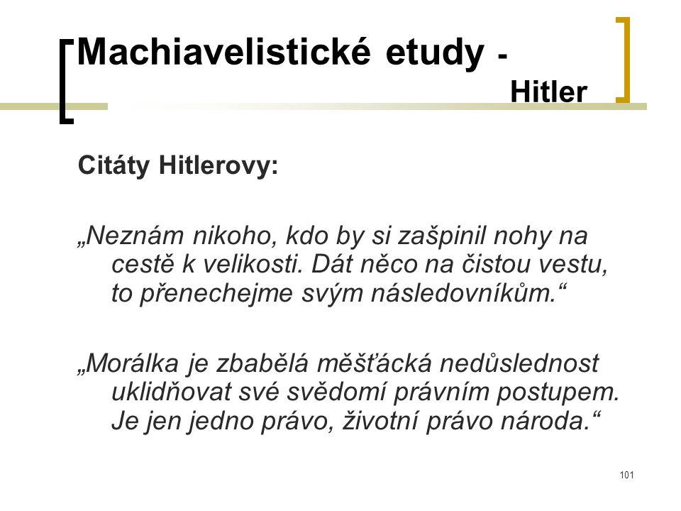 """101 Machiavelistické etudy - Hitler Citáty Hitlerovy: """"Neznám nikoho, kdo by si zašpinil nohy na cestě k velikosti."""