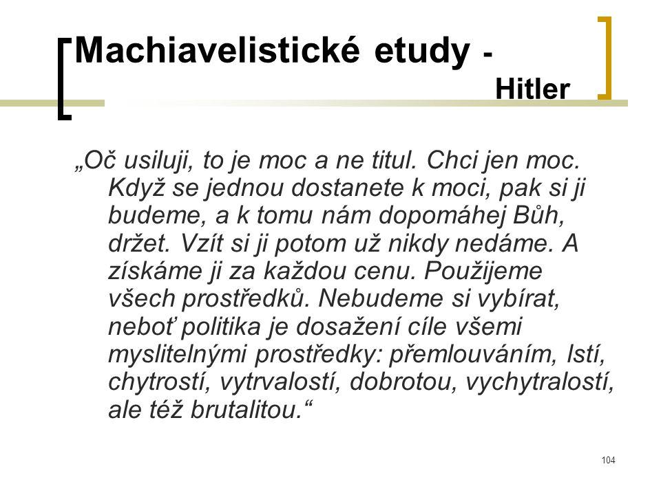 "104 Machiavelistické etudy - Hitler ""Oč usiluji, to je moc a ne titul."