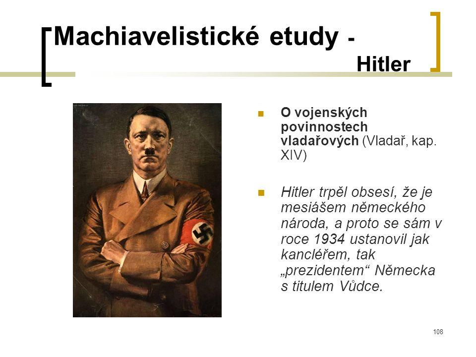 108 Machiavelistické etudy - Hitler  O vojenských povinnostech vladařových (Vladař, kap.