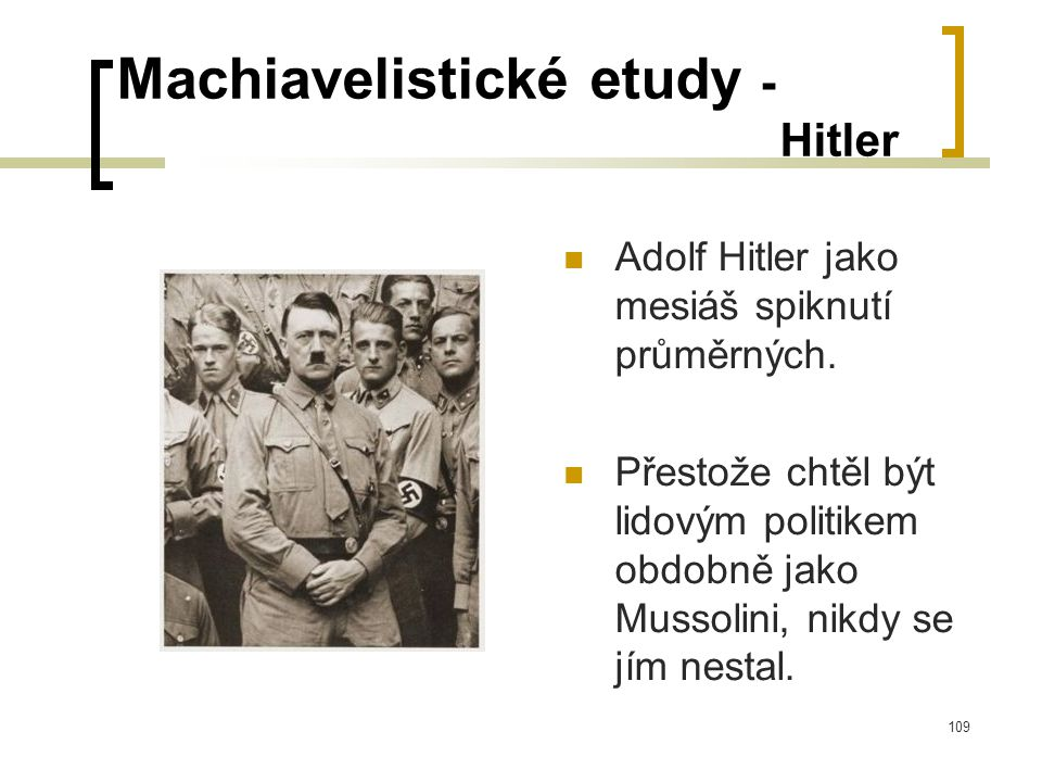 109 Machiavelistické etudy - Hitler  Adolf Hitler jako mesiáš spiknutí průměrných.