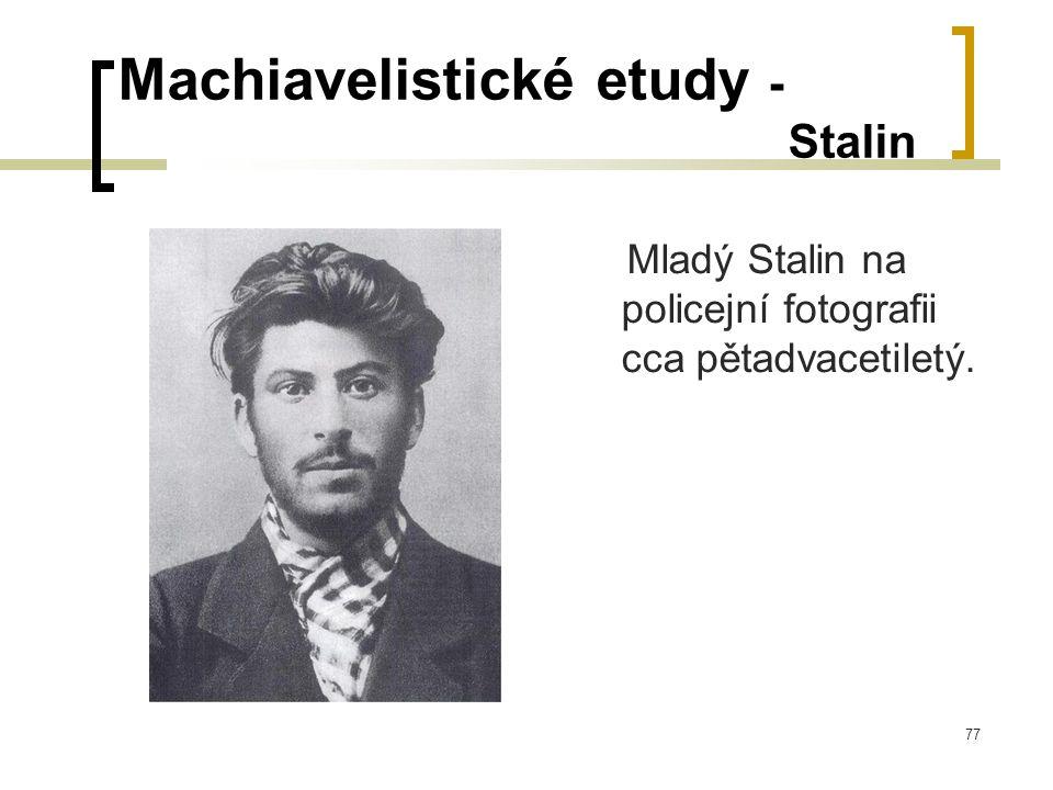 77 Machiavelistické etudy - Stalin Mladý Stalin na policejní fotografii cca pětadvacetiletý.