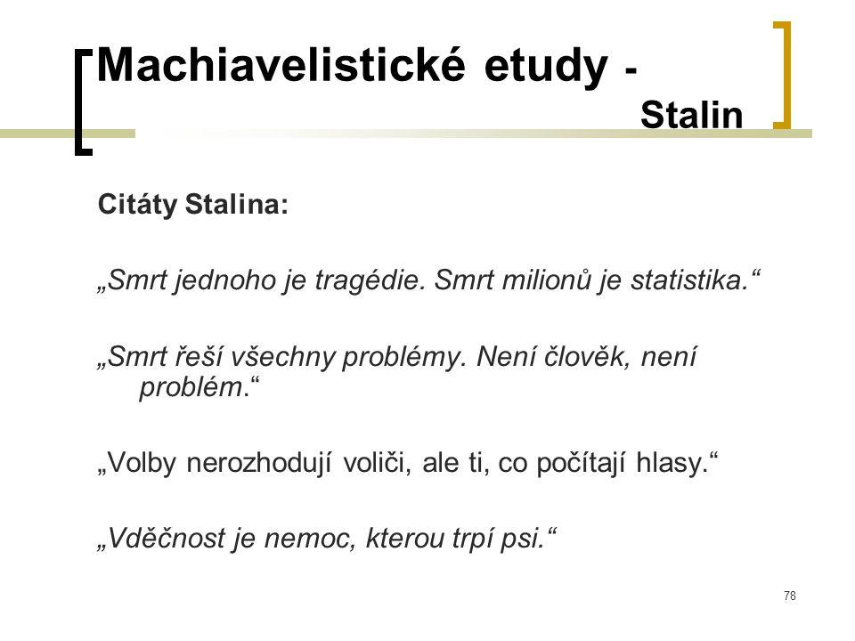 """78 Machiavelistické etudy - Stalin Citáty Stalina: """"Smrt jednoho je tragédie."""