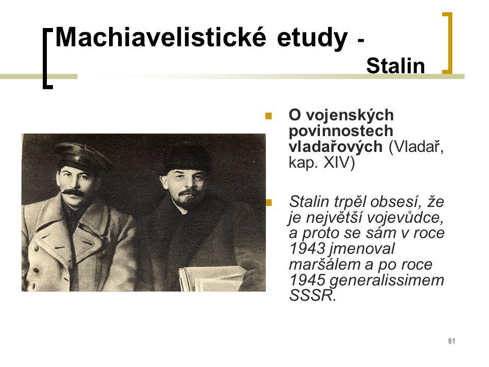 81 Machiavelistické etudy - Stalin  O vojenských povinnostech vladařových (Vladař, kap.
